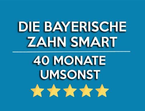 Die Bayerische Zahn SMART 40 Monate umsonst