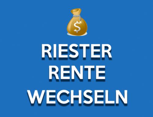 Riester Rente wechseln (2021) – sinnvoll oder nicht?