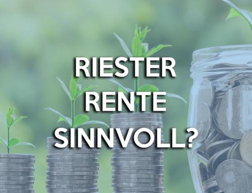 Riester Rente sinnvoll (2020)? Alle Infos von A-Z