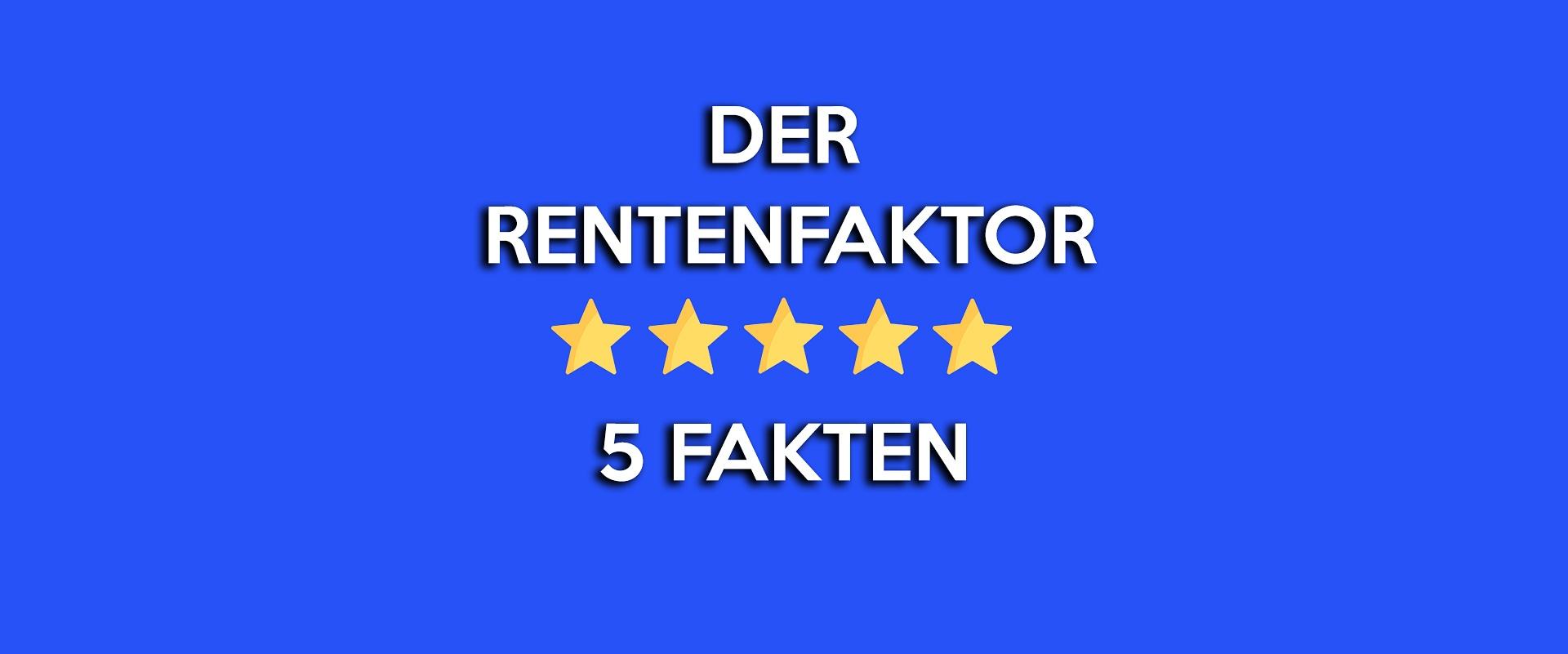 rentenfaktor_rentengarantiefaktor_private_rentenversicherung_wichtig
